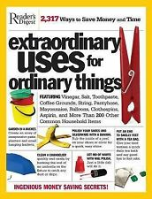 Extraordinary Uses for Ordinary Things: Featuring Vinegar, Baking Soda, Salt, To