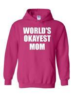 World`s Okayest Mom Matching Mothers Day Birthday Gift Item Hoodie Sweatshirt