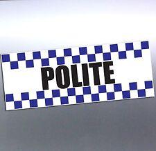 Police Polite Respectable clean funny cops SWAT unit car Vinyl Sticker 190mm 4x4