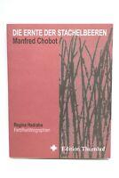Vorzugsausgabe Die Ernte der Stachelbeeren Limitiert Regina Hadraba 150/400