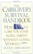 The Caregivers Survival Handbook: How to Care for