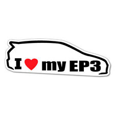 I LOVE MY EP3 JDM Car Sticker Decal Car Drift Turbo Euro Fast Vinyl #0646