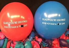 5 GLAD YOU'RE LEAVING EEF OFF GOOD BYE BALLOONS- BON VOYAGE RUDE ABUSIVE BALLOON