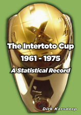 The Intertoto Cup - A Statistical Record 1961-1975 - Football Statistics book