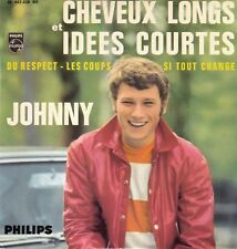 "45 T EP   JOHNNY HALLYDAY ""CHEVEUX LONGS IDEES COURTES"""