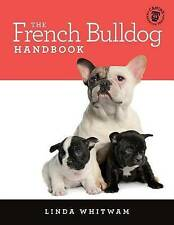 The French Bulldog Handbook: The Essential Guide for New and Prospective...
