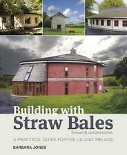 Building with Straw Bales: A Practical Guide for the UK the Ireland