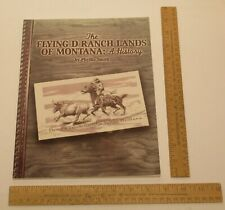 The FLYING D RANCH LANDS OF MONTANA:  A History - Phyllis Smith - SIGNED / #2