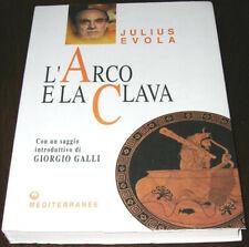 L'ARCO E LA CLAVA - Julius Evola - Edizioni Mediterranee (2000)