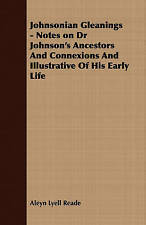 Johnsonian Gleanings - Notes on Dr Johnson's Ancestors And Connexions And Illust