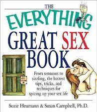 The Everything Great Sex Book: From Sensuous to Sizzling, the Hottest Tips, Tric