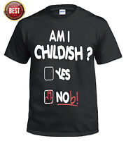 Am I Childish? T-Shirt/Funny/Rude Joke/Fathers Day Gift/Present/Mens/New/Top/Tee