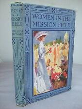Women in the Mission Field by C F Hayward - Johnston - Moffat, Cargill, Gobat