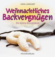 Weihnachtliches Backvergnügen von Anna Landauer (2010, Gebunden)