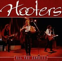 Hooters All you zombies (compilation, 14 tracks, 1985-89) [CD]
