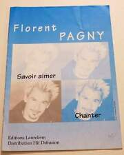 Partition vintage sheet music FLORENT PAGNY : Savoir Aimer / Chanter * 90's