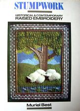 Stumpwork: Historical and Contemporary Raised Embroidery by Muriel Best (Hardbac