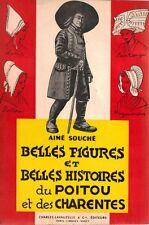 Aimé SOUCHE. BELLES FIGURES ET BELLES HISTOIRES DU POITOU ET DES CHARENTES .