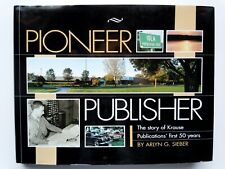 Pioneer Publisher The Story of Krause Publications First 50 Years - Signed Copy!