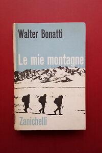 Walter Bonatti le Mie Montagne Zanichelli 1965 Autografo Autore Alpinismo