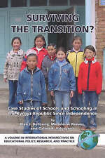 Surviving the Transition: Case Studies of Schools and Schooling in the Kyrgyz Re
