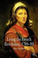 Living the French Revolution, 1789-1799 by Peter McPhee (2006, Paperback)