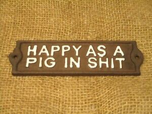 HAPPY AS A PIG IN SHlT CAST IRON SIGN PLAQUE FUNNY WALL DECOR GIFT BAR DECOR DAD