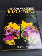 B19 Cento Anni A Roma 1870/1970 - Fratelli Palombi editore