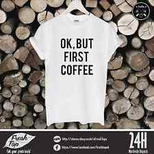Ok But First Coffee T Shirt Costa Morning Person Geek Nap Tumbrl Beyonce Sleep