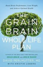Grain Brain for Life : The Ultimate Action Plan to Boost Brain Performance, Lose