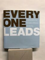 Everyone Leads : It Takes Each of Us to Make a Difference for All of Us by Dan Z