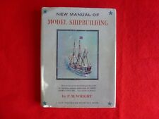 New Manual Of Model Ship Building By P. M. Wright (1962) 1st