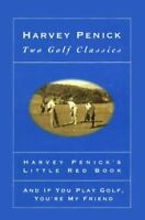 Harvey Penick's Two Golf Classics set: Little Red Book; And If You Play Golf
