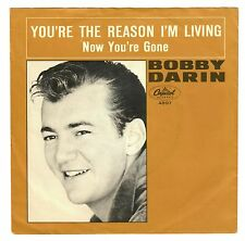 Bobby Darin 1962 Capitol 45rpm You're The Reason I'm Living b/w Now You're Gone