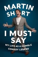I MUST SAY by Martin Short FREE SHIPPING hardcover book memoir comedy humor