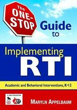 The One-Stop Guide to Implementing RTI : Academic and Behavioral...
