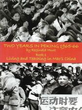 Two Years in Peking 1965-1966: Living and Teaching in Mao's China: Book 1 by...