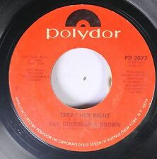 Soul 45 Ray Goodman & Brown - Treat Her Right / Inside Of You On Polydor