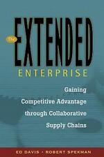 The Extended Enterprise: Gaining Competitive Advantage through Collaborative Sup
