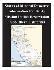 Status of Mineral Resource Information for Thirty Mission Indian Reservation...