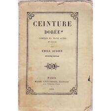 CEINTURE DOREE comédie en trois actes en prose / Emile AUGIER chez Lévy 1855
