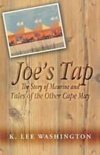 Joe's Tap : The Story of Maurine and Tales of the Other Cape May by K. Lee...