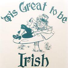 Original Vintage Tis Great To Be Irish Iron On Transfer Leprechaun