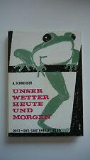 Adolf Schneider - Unser Wetter Heute Und Morgen