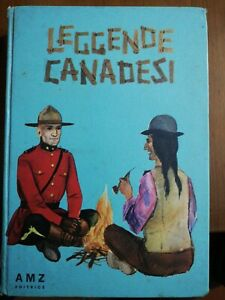 Libro illustrato Bambini Ragazzi Leggende Canadesi Tessadri 1964 Favola Fiabe