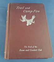 TRAIL AND CAMP FIRE Boone & Crockett Club George Grinnell & Theodore Roosevelt