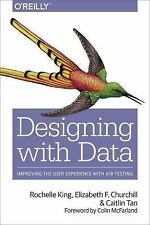 Designing with Data : Improving User Experience with A/B Testing by Caitlin...