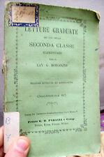 1883 LETTURE GRADUATE PER LA SECONDA CLASSE ELEMENTARE DI G. BORGOGNO CURIOSITA'