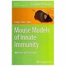 Methods in Molecular Biology: Mouse Models of Innate Immunity : Methods and...