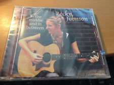 """Becky Johnson """"In the Middle and In Between"""" cd SEALED"""